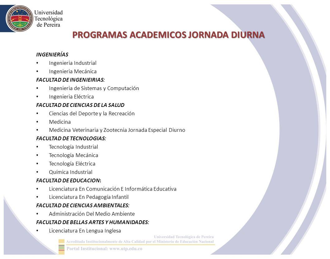 PROGRAMAS ACADEMICOS JORNADA DIURNA PROGRAMAS ACADEMICOS JORNADA DIURNA INGENIERÍAS Ingenieria Industrial Ingenieria Mecánica FACULTAD DE INGENIEIRIAS