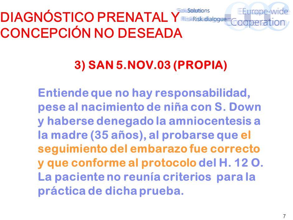 7 DIAGNÓSTICO PRENATAL Y CONCEPCIÓN NO DESEADA 3) SAN 5.NOV.03 (PROPIA) Entiende que no hay responsabilidad, pese al nacimiento de niña con S.