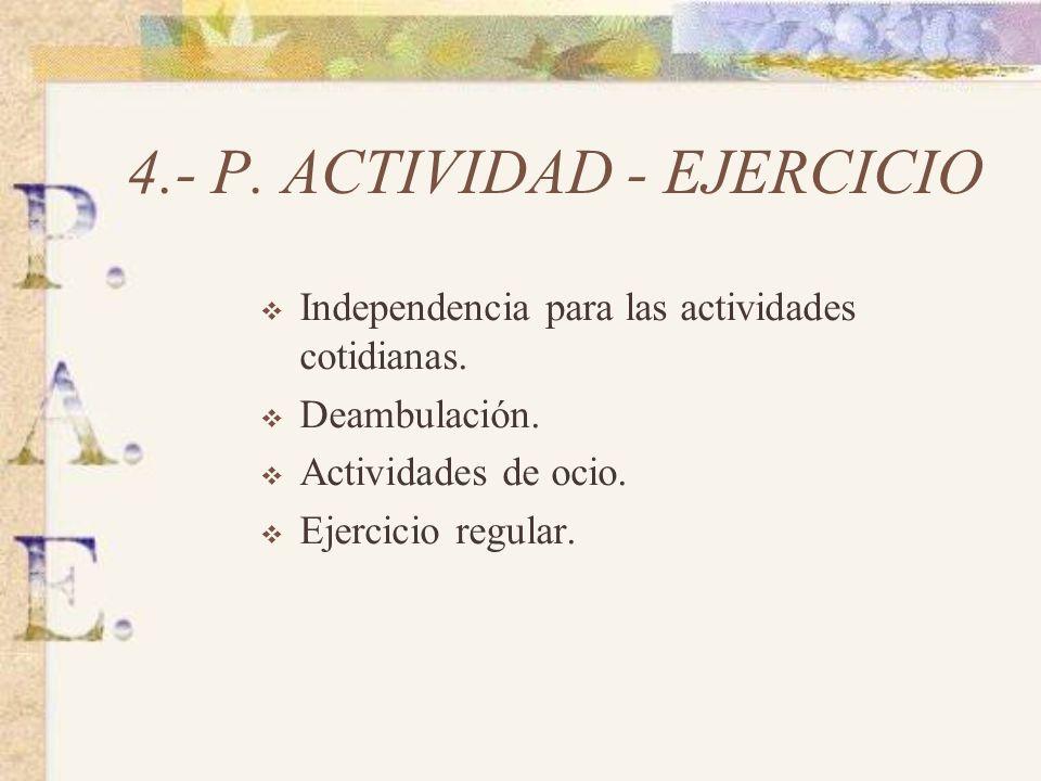 4.- P.ACTIVIDAD - EJERCICIO Independencia para las actividades cotidianas.