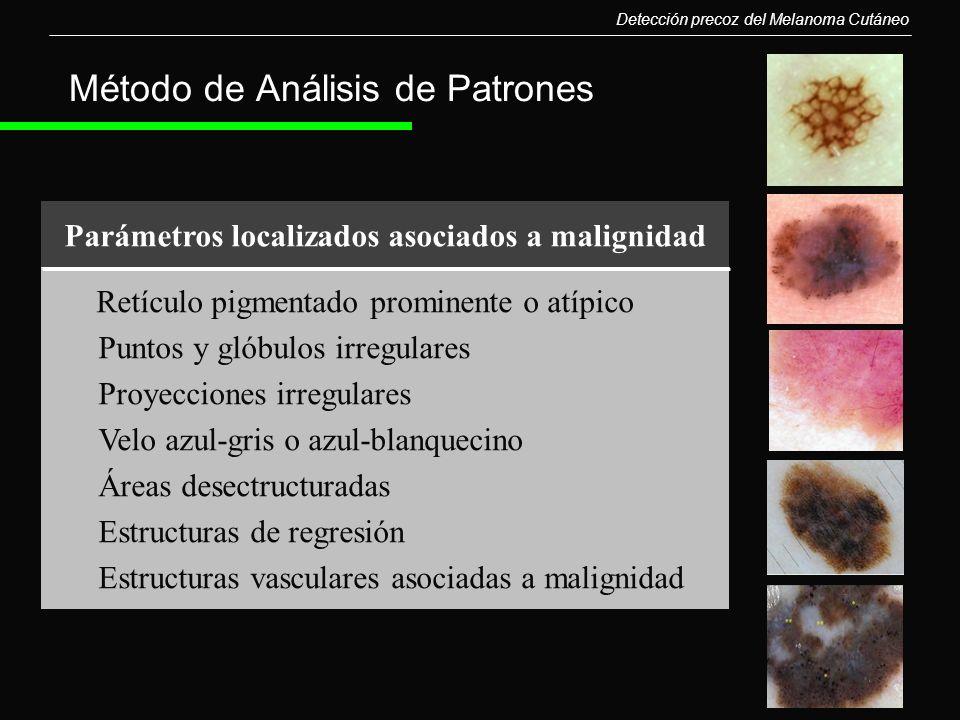 Método de Análisis de Patrones Detección precoz del Melanoma Cutáneo Parámetros localizados asociados a malignidad Retículo pigmentado prominente o at
