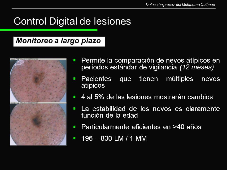 Control Digital de lesiones Permite la comparación de nevos atípicos en períodos estándar de vigilancia (12 meses) Pacientes que tienen múltiples nevo
