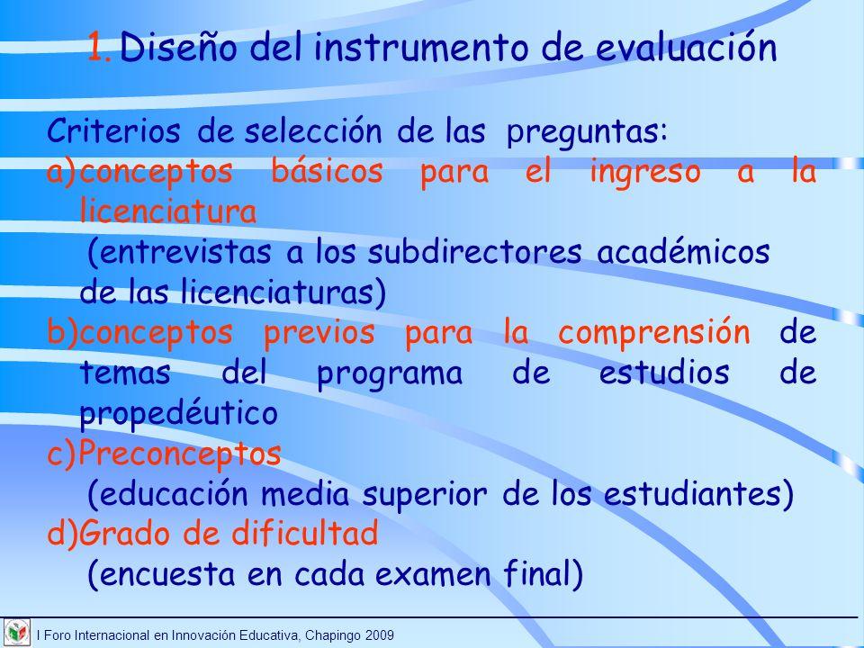 I Foro Internacional en Innovación Educativa, Chapingo 2009 ________________________________________________________________________ 1.Diseño del inst