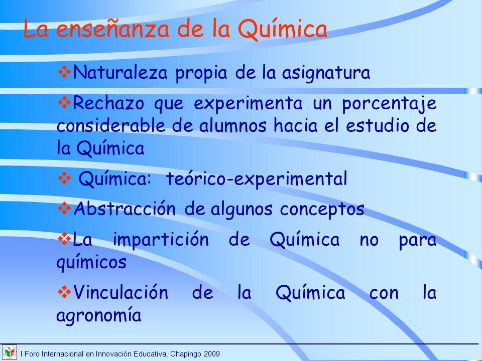 I Foro Internacional en Innovación Educativa, Chapingo 2009 ________________________________________________________________________ ¿ Cómo es la enseñanza de Química en el nivel propedéutico de la UACh?