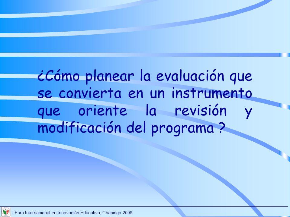 I Foro Internacional en Innovación Educativa, Chapingo 2009 ________________________________________________________________________ ¿Cómo planear la
