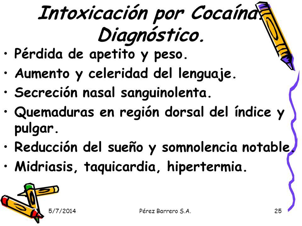 5/7/2014Pérez Barrero S.A.25 Intoxicación por Cocaína.