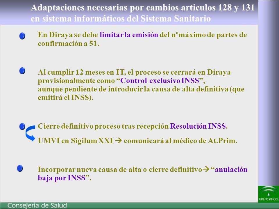 Adaptaciones necesarias por cambios articulos 128 y 131 en sistema informáticos del Sistema Sanitario En Diraya se debe limitar la emisión del nºmáximo de partes de confirmación a 51.