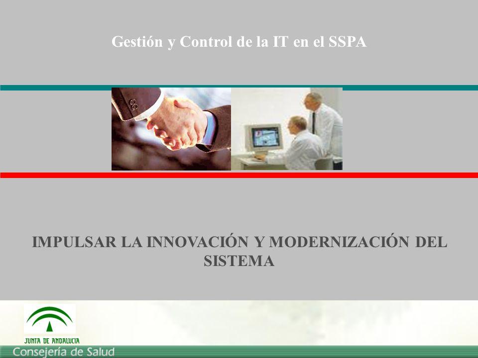 Gestión y Control de la IT en el SSPA IMPULSAR LA INNOVACIÓN Y MODERNIZACIÓN DEL SISTEMA