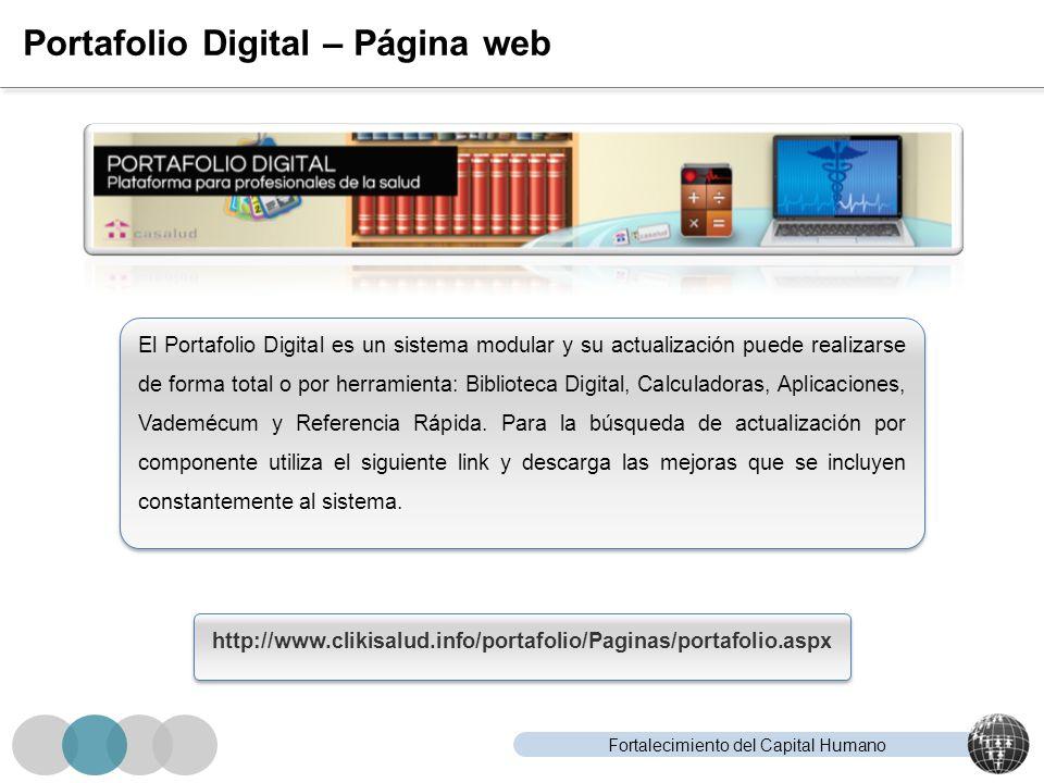 Fortalecimiento del Capital Humano Portafolio Digital – Página web http://www.clikisalud.info/portafolio/Paginas/portafolio.aspx El Portafolio Digital