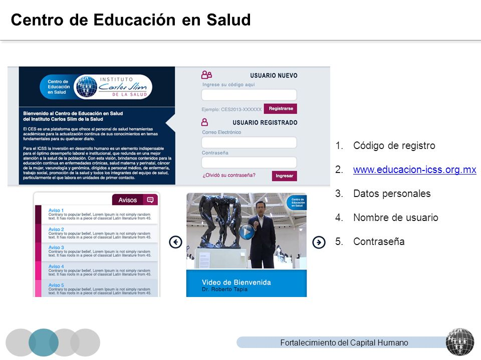 Fortalecimiento del Capital Humano Centro de Educación en Salud 1.Código de registro 2.www.educacion-icss.org.mxwww.educacion-icss.org.mx 3.Datos pers