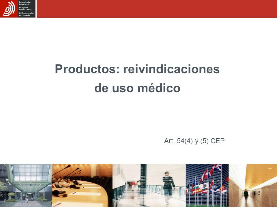 13 Productos: reivindicaciones de uso médico Art. 54(4) y (5) CEP