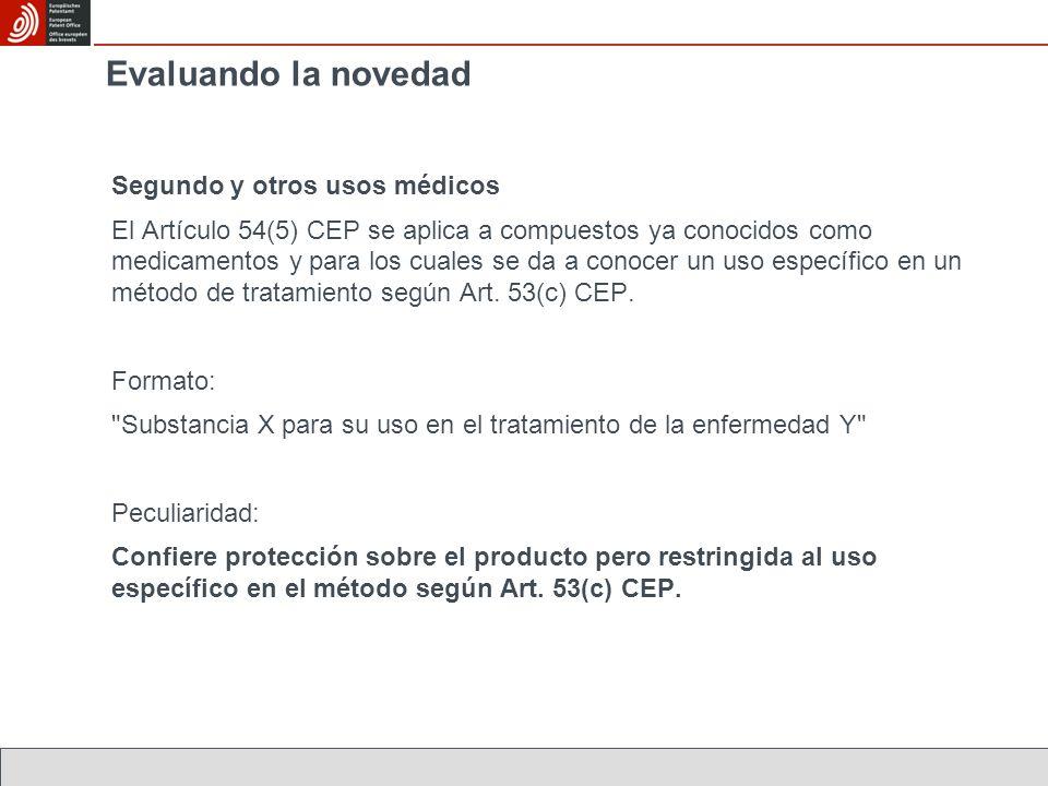 Segundo y otros usos médicos El Artículo 54(5) CEP se aplica a compuestos ya conocidos como medicamentos y para los cuales se da a conocer un uso específico en un método de tratamiento según Art.