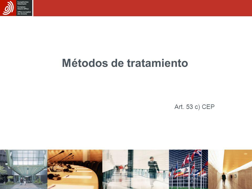 Excepciones a la patentabilidad Art: 53(c) CEP: No se otorgarán patentes a métodos de tratamiento del cuerpo humano o animal de tipo quirúrgico o terapéutico ni a métodos de diagnóstico practicados sobre el cuerpo humano o animal.