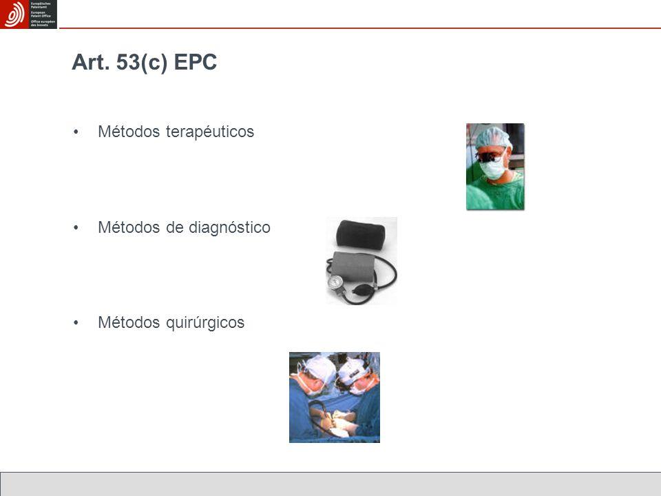 Art. 53(c) EPC Métodos terapéuticos Métodos de diagnóstico Métodos quirúrgicos