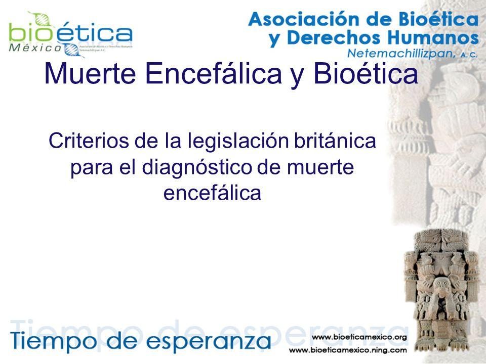 Muerte Encefálica y Bioética Criterios de la legislación británica para el diagnóstico de muerte encefálica