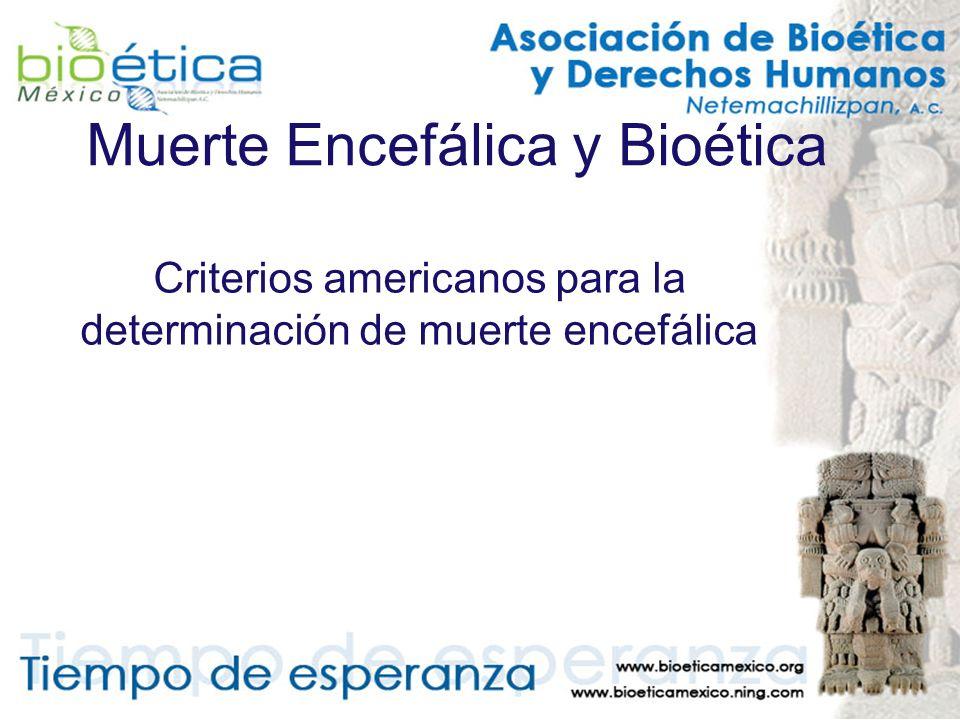Muerte Encefálica y Bioética Criterios americanos para la determinación de muerte encefálica