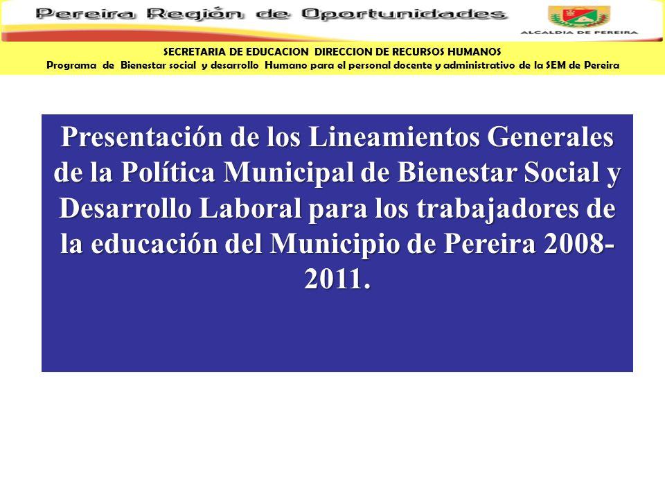 Presentación de los Lineamientos Generales de la Política Municipal de Bienestar Social y Desarrollo Laboral para los trabajadores de la educación del