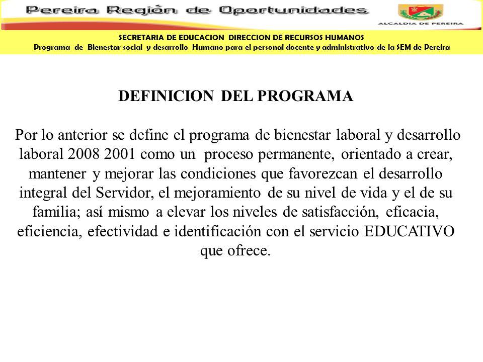 DEFINICION DEL PROGRAMA Por lo anterior se define el programa de bienestar laboral y desarrollo laboral 2008 2001 como un proceso permanente, orientad