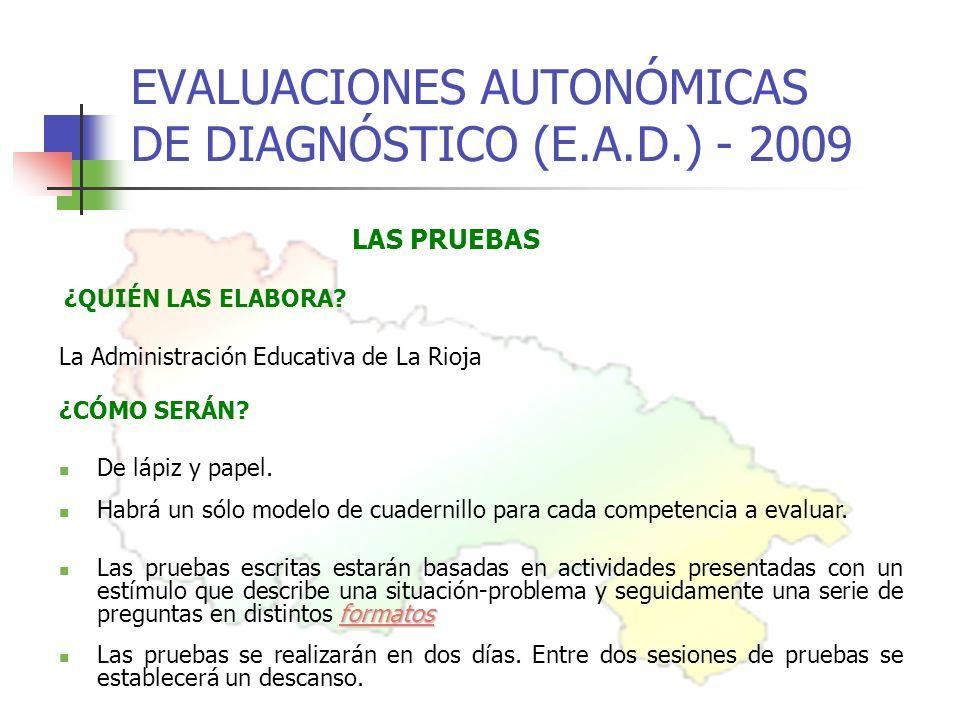 EVALUACIONES AUTONÓMICAS DE DIAGNÓSTICO (E.A.D.) - 2009 ¿CÓMO SERÁN.