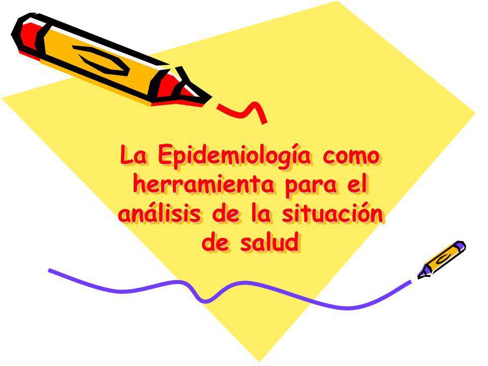 La Epidemiología como herramienta para el análisis de la situación de salud