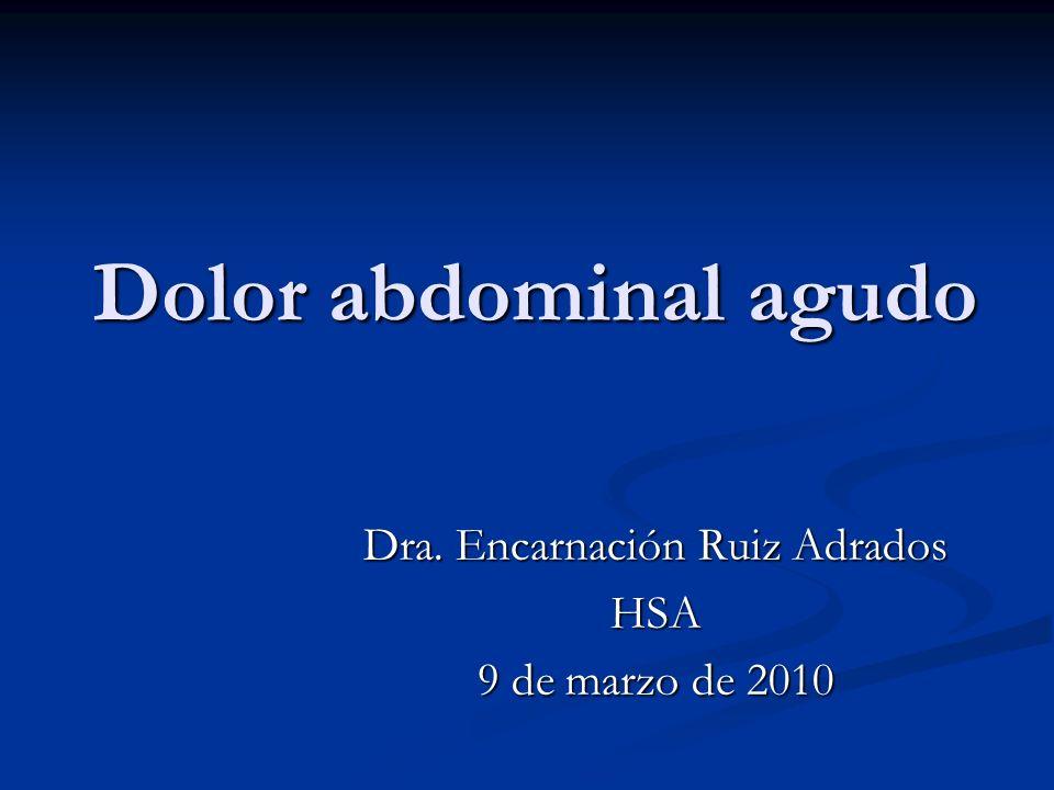 Dolor abdominal agudo f) En los ancianos las infecciones, st del tracto urinario y los efectos adversos medicamentosos, pueden ser causa de dolor abdominal agudo o recidivante.