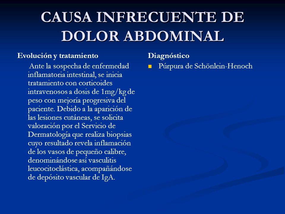 CAUSA INFRECUENTE DE DOLOR ABDOMINAL Evolución y tratamiento Ante la sospecha de enfermedad inflamatoria intestinal, se inicia tratamiento con cortico