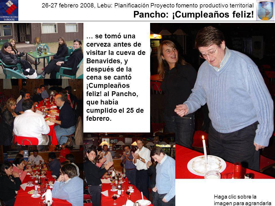26-27 febrero 2008, Lebu: Planificación Proyecto fomento productivo territorial Pancho: ¡Cumpleaños feliz.
