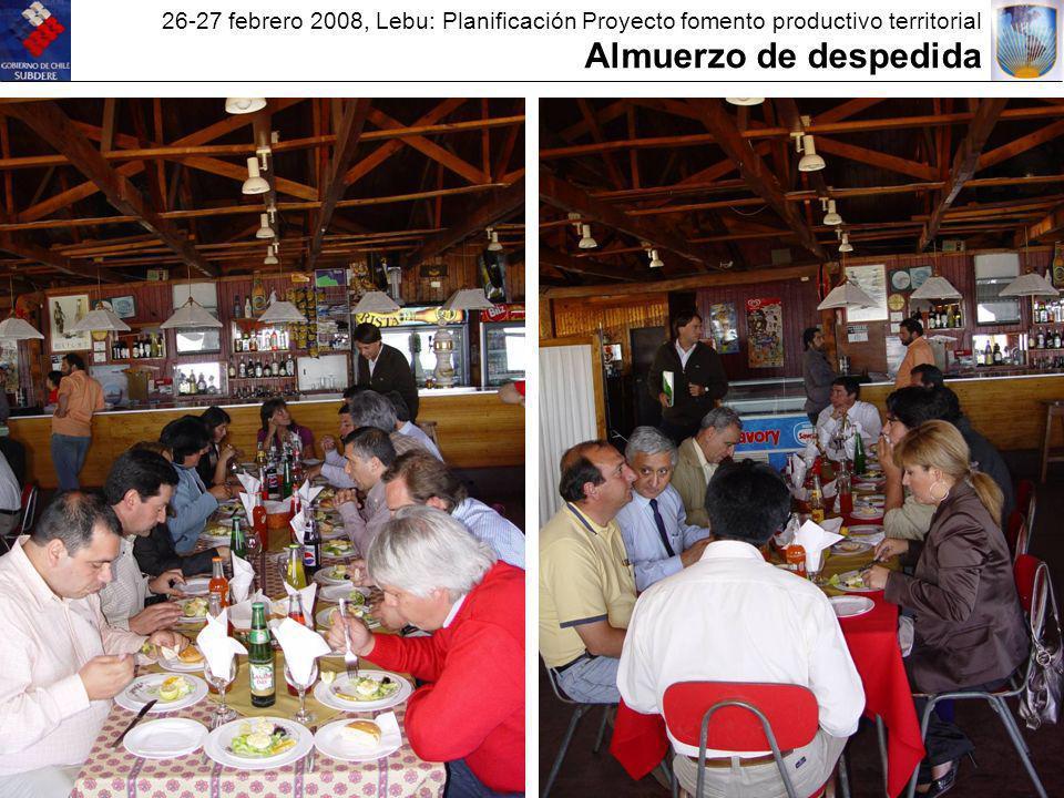 26-27 febrero 2008, Lebu: Planificación Proyecto fomento productivo territorial Almuerzo de despedida