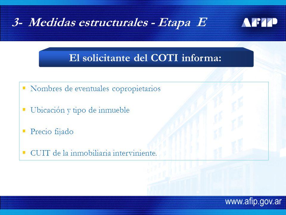Nombres de eventuales copropietarios Ubicación y tipo de inmueble Precio fijado CUIT de la inmobiliaria interviniente. 3- Medidas estructurales - Etap