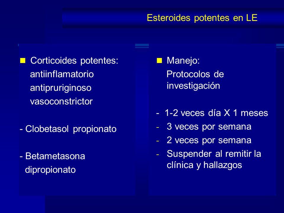 Corticoides potentes: antiinflamatorio antipruriginoso vasoconstrictor - Clobetasol propionato - Betametasona dipropionato Manejo: Protocolos de inves