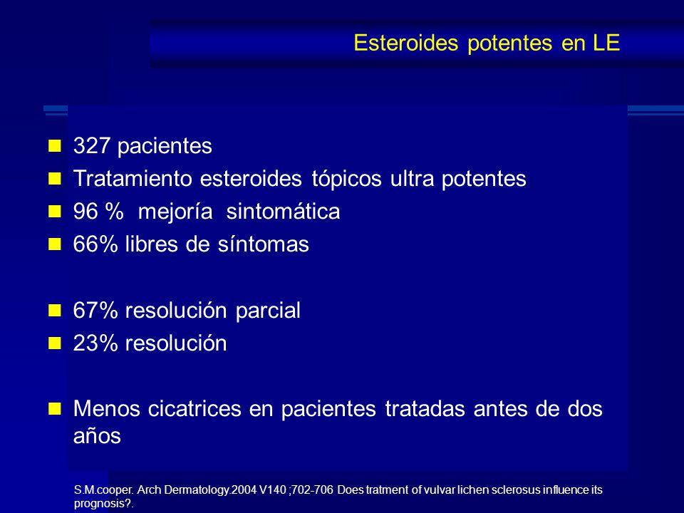 327 pacientes Tratamiento esteroides tópicos ultra potentes 96 % mejoría sintomática 66% libres de síntomas 67% resolución parcial 23% resolución Meno