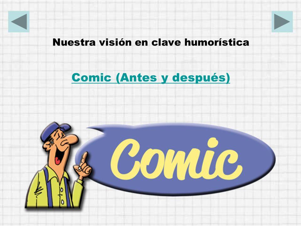 Nuestra visión en clave humorística Comic (Antes y después)