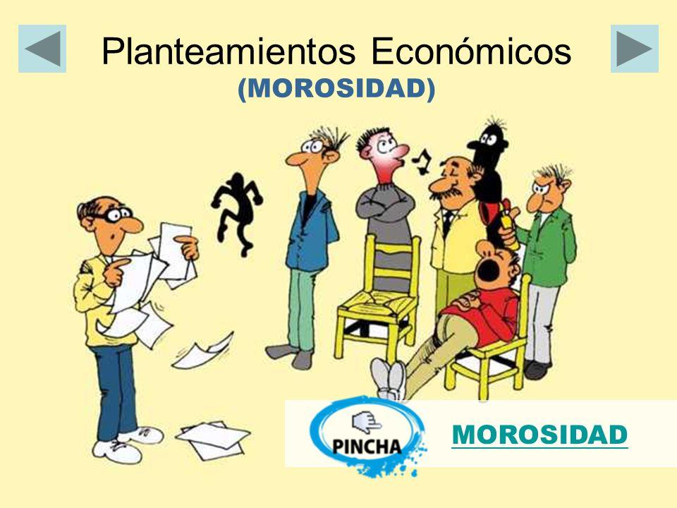 Planteamientos Económicos (MOROSIDAD) MOROSIDAD