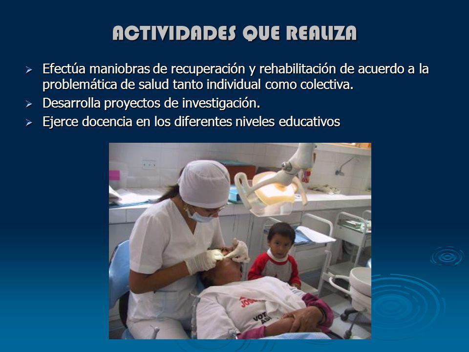 CAMPO LABORAL El Cirujano Dentista puede laborar en el sector público: Ministerio de Salud, EsSalud, Sanidad de la Fuerzas Armadas, Fuerzas Policiales y en instituciones de nivel superior como docente.