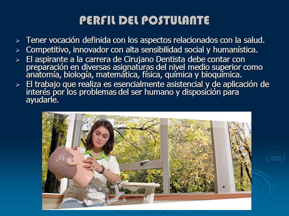 PERFIL DEL POSTULANTE Tener vocación definida con los aspectos relacionados con la salud. Tener vocación definida con los aspectos relacionados con la