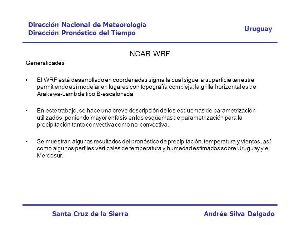NCAR WRF Generalidades El WRF está desarrollado en coordenadas sigma la cual sigue la superficie terrestre permitiendo así modelar en lugares con topo