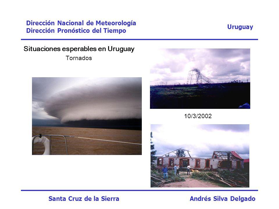 Situaciones esperables en Uruguay Depresión extratropical Uruguay Dirección Nacional de Meteorología Dirección Pronóstico del Tiempo Santa Cruz de la Sierra Andrés Silva Delgado 23/8/2005