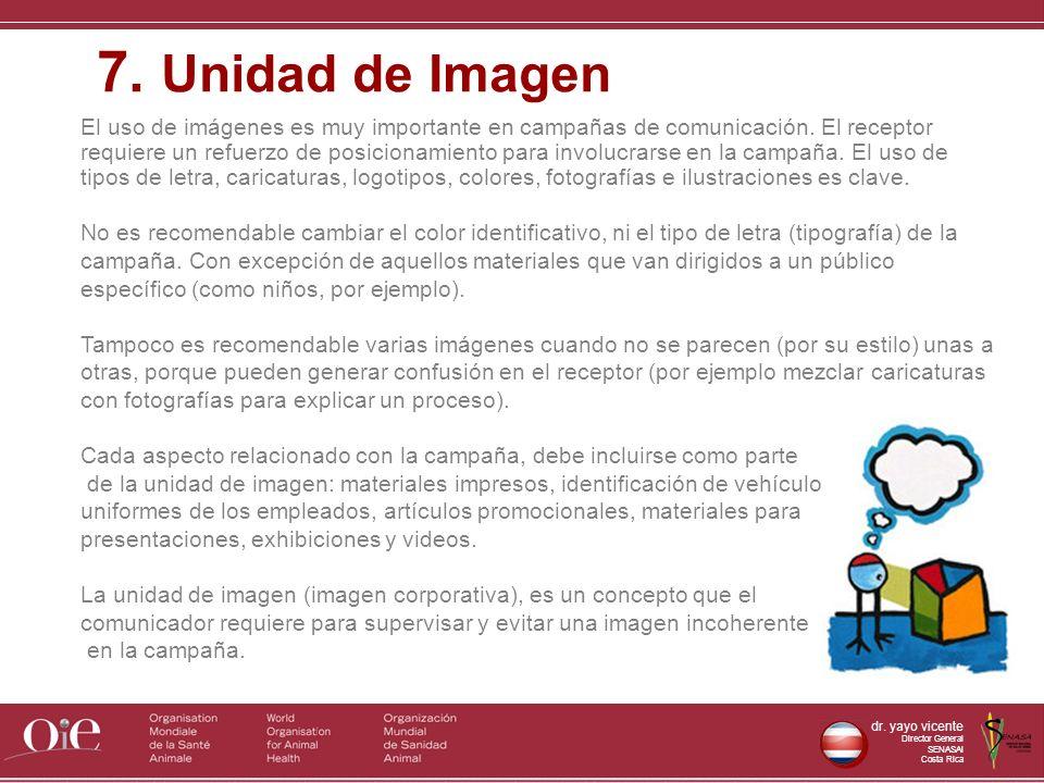 dr. yayo vicente Director General SENASAl Costa Rica El uso de imágenes es muy importante en campañas de comunicación. El receptor requiere un refuerz
