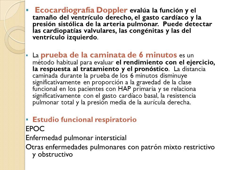 Ecocardiografía Doppler evalúa la función y el tamaño del ventrículo derecho, el gasto cardíaco y la presión sistólica de la arteria pulmonar. Puede d
