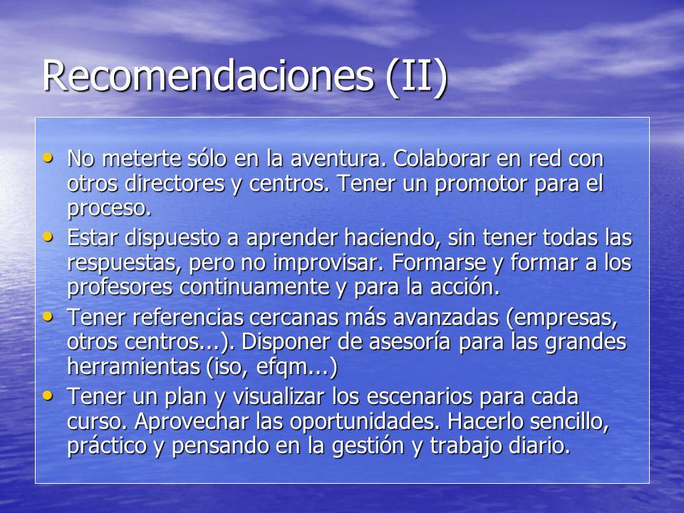 Recomendaciones (I) Aceptar que hay cosas que no van bien, que puedes hacer algo por mejorarlas y estar dispuesto a cambiar. Aceptar que hay cosas que