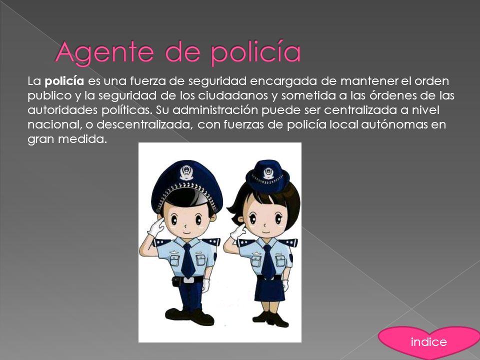 La policía es una fuerza de seguridad encargada de mantener el orden publico y la seguridad de los ciudadanos y sometida a las órdenes de las autorida