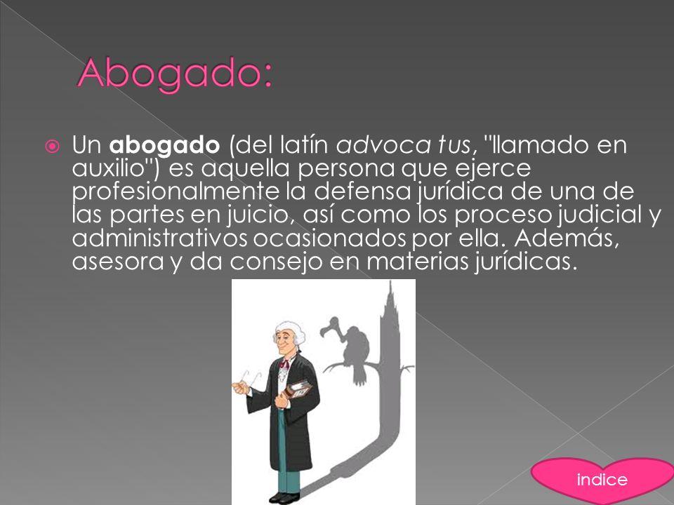 Un abogado (del latín advoca tus,