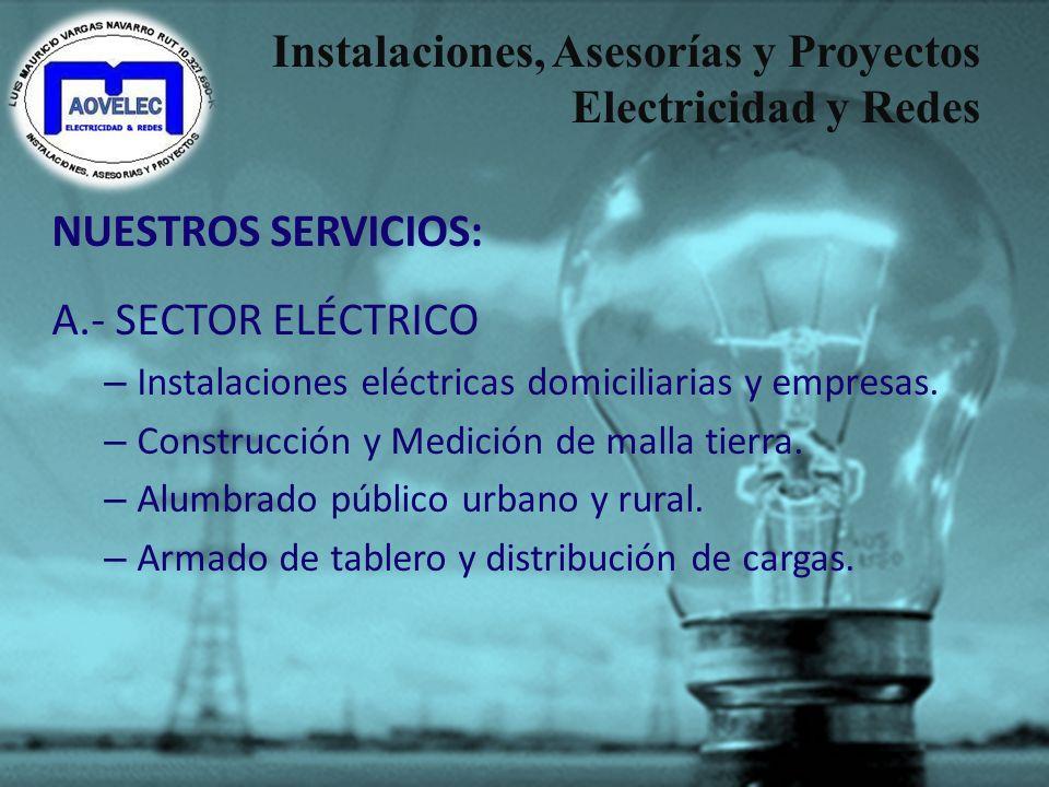 Instalaciones, Asesorías y Proyectos Electricidad y Redes Una de los factores más importantes del servicio que entrega AOVELEC es la calidad de nuestr