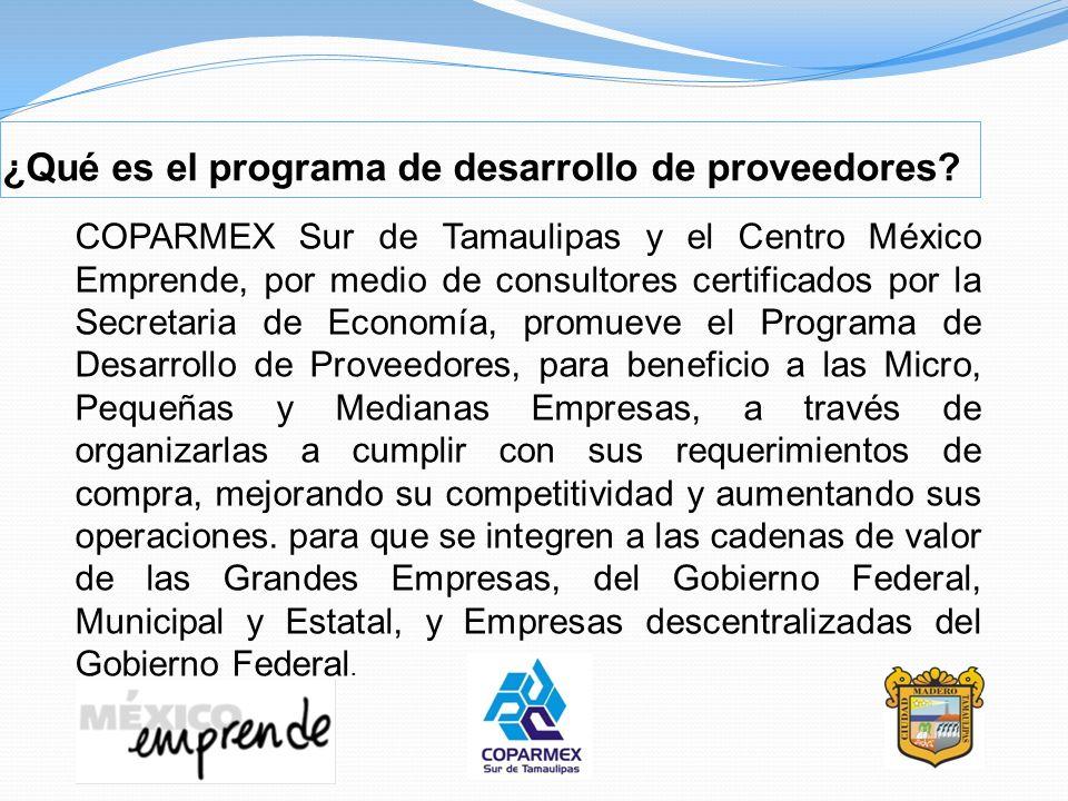 ¿Qué es el programa de desarrollo de proveedores? COPARMEX Sur de Tamaulipas y el Centro México Emprende, por medio de consultores certificados por la