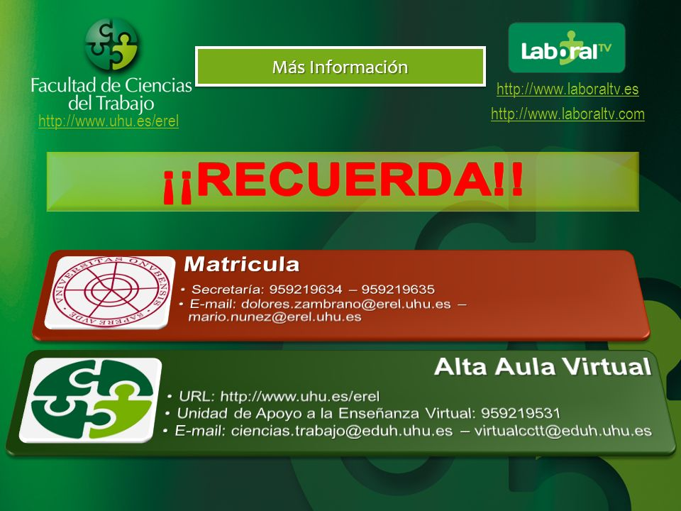 http://www.uhu.es/erel http://www.laboraltv.es http://www.laboraltv.com Más Información