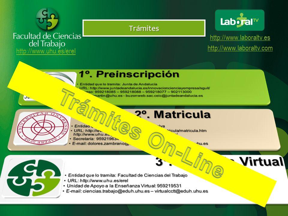 http://www.uhu.es/erel http://www.laboraltv.es http://www.laboraltv.comPreinscripciónPreinscripción PRIMERA FASE DEL 1 AL 5 DE SEPTIEMBREDEL 1 AL 5 DE SEPTIEMBRE ENTREGA DE SOLICITUDES DEL 1 AL 2 DE SEPTIEMBREDEL 1 AL 2 DE SEPTIEMBRE INSCRIPCIÓN EN LAS PRUEBAS DE APTITUD PERSONAL EL 9 DE SEPTIEMBREEL 9 DE SEPTIEMBRE PUBLICACIÓN 1ª LISTA DE ADJUDICACIÓN DEL 9 AL 12 DE SEPTIEMBREDEL 9 AL 12 DE SEPTIEMBRE 1 er PLAZO DE MATRÍCULA, RESERVA O ENTREGA DOC.