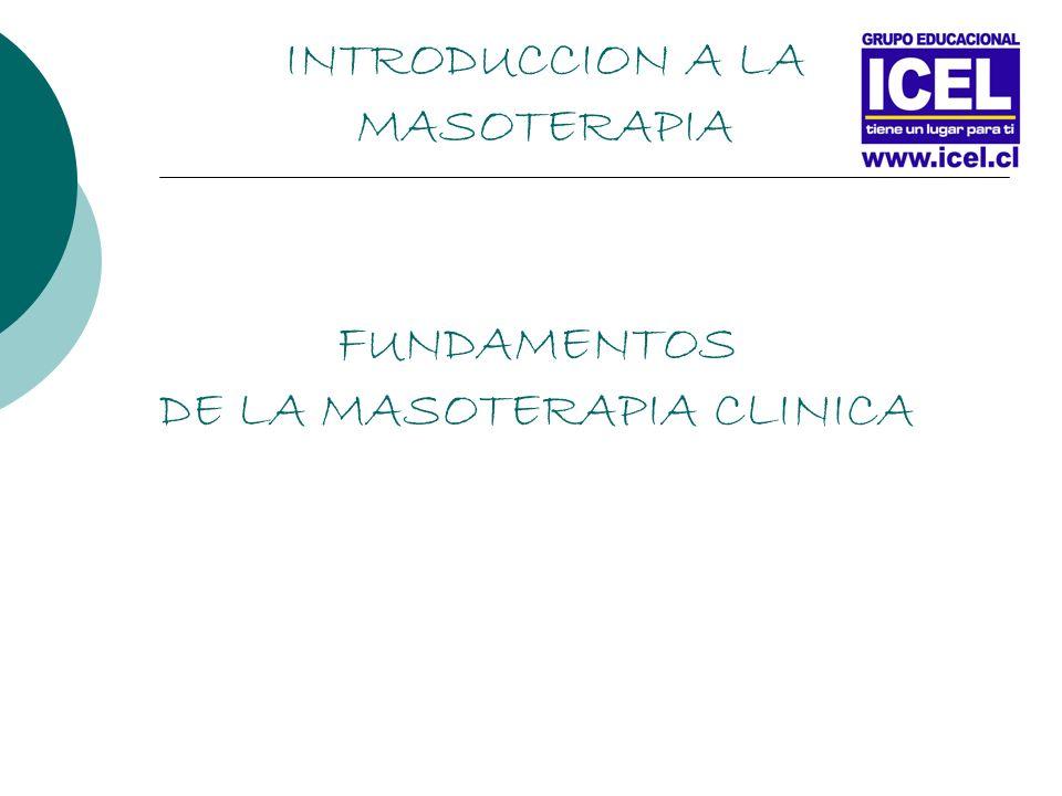 INTRODUCCION A LA MASOTERAPIA FUNDAMENTOS DE LA MASOTERAPIA CLINICA