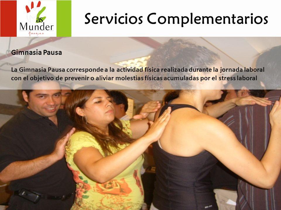 Servicios Complementarios Gimnasia Pausa La Gimnasia Pausa corresponde a la actividad física realizada durante la jornada laboral con el objetivo de p