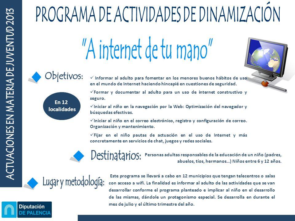 Informar al adulto para fomentar en los menores buenos hábitos de uso en el mundo de Internet haciendo hincapié en cuestiones de seguridad.