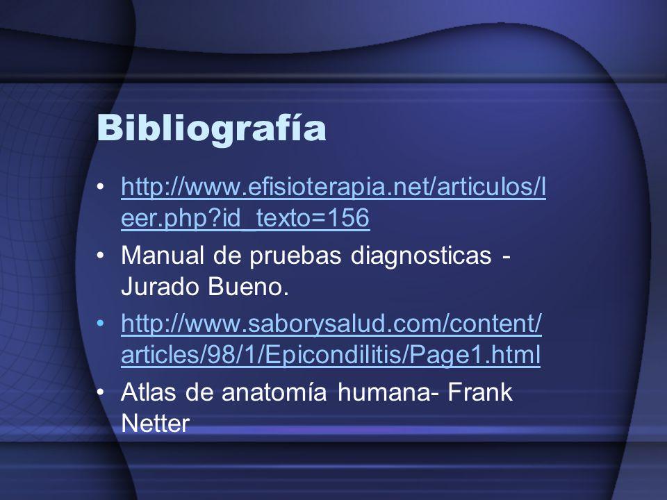 Bibliografía http://www.efisioterapia.net/articulos/l eer.php?id_texto=156http://www.efisioterapia.net/articulos/l eer.php?id_texto=156 Manual de prue