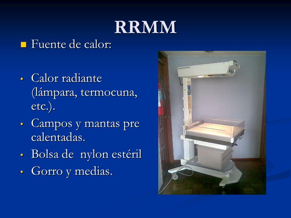 RRMM Fuente de calor: Fuente de calor: Calor radiante (lámpara, termocuna, etc.).